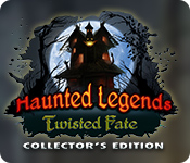 Haunted Legends: Twisted Fate Collector's Edition